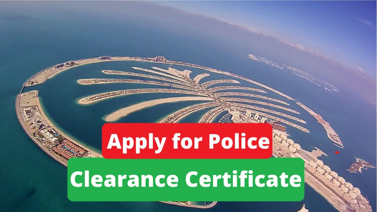 How To Apply For Police Clearance Certificate in UAE.
