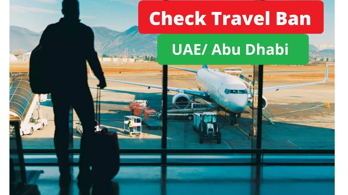 How to check Travel ban in UAE And Abu Dhabi